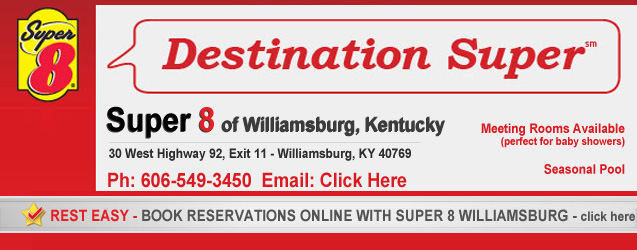 Super 8 of Williamsburg, KY. 30 West Highway 92, Exit 11, Williamsburg, KY 40769 - 606-549-3450. Book Reservations Online. Meeting Rooms and Seasonal Pool Available!